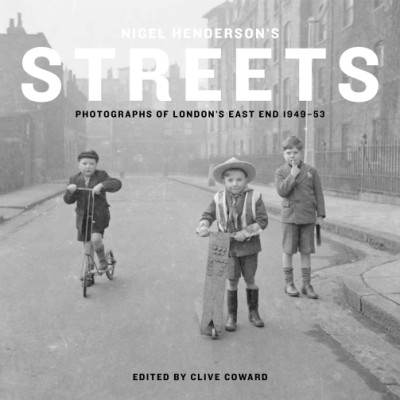 Nigel Henderson's Streets Photographs of London's East End 1949-53