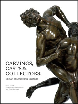 Carvings, Casts & Collectors The Art of Renaissance Sculpture