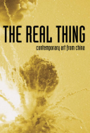 Real Thing Contemporary Art from China