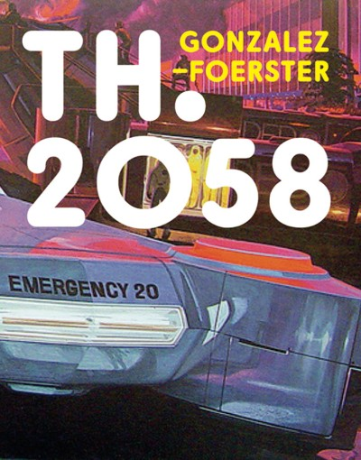 TH 2058: Dominique Gonzalez-Foerster