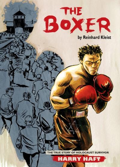 Boxer The True Story of Holocaust Survivor Harry Haft