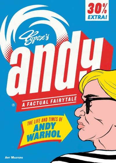 Andy: The Life and Times of Andy Warhol A Factual Fairytale