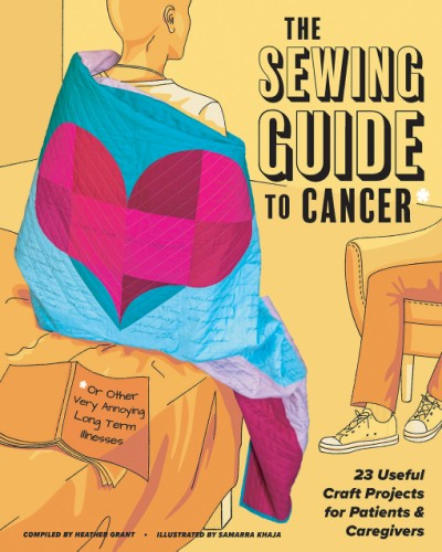 Sewing Guide to Cancer (or Other Very Annoying Long Term Illnesses)