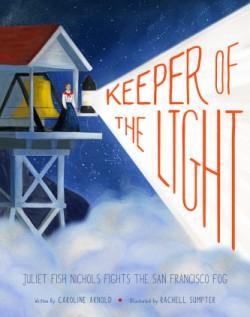 Keeper of the Light Juliet Fish Nichols Fights the San Francisco Fog