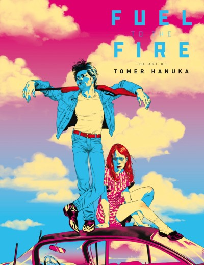 Fuel to the Fire The Art of Tomer Hanuka