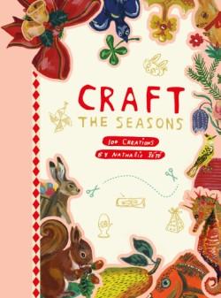 Craft the Seasons 100 Creations by Nathalie Lété