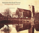 Benjamin Brecknell Turner Rural England Through a Victorian Lens