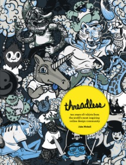 Threadless Ten Years of T-shirts from the World's Most Inspiring Online Design Community