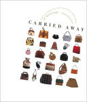 Carried Away All About Bags