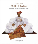 Made for Maharajas A Design Diary of Princely India