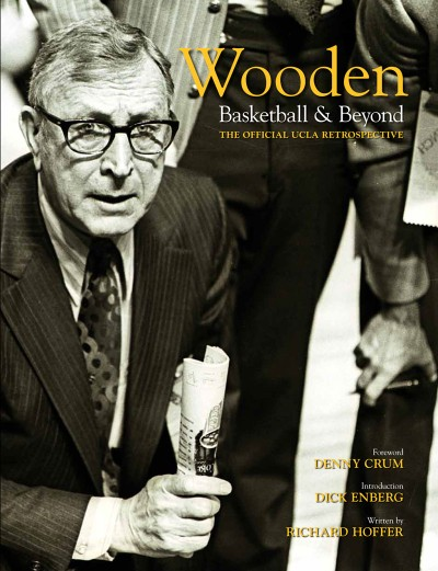 Wooden: Basketball & Beyond The Official UCLA Retrospective
