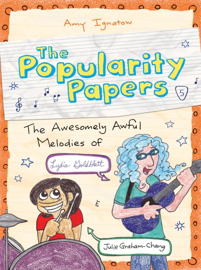Awesomely Awful Melodies of Lydia Goldblatt and Julie Graham-Chang (The Popularity Papers #5)