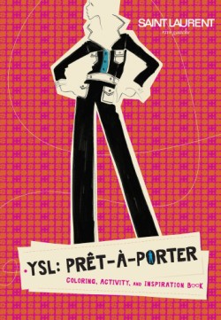 YSL: Prêt-à-Porter Coloring, Activity, and Inspiration Book