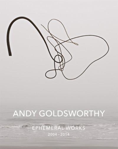 Andy Goldsworthy: Ephemeral Works 2004-2014