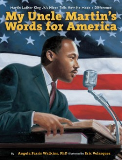 My Uncle Martin's Words for America Martin Luther King Jr.'s Niece Tells How He Made a Difference