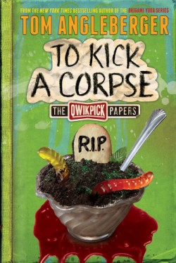 To Kick a Corpse The Qwikpick Papers