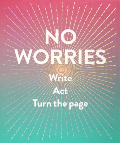 No Worries (Guided Journal) Write. Act. Turn the Page.