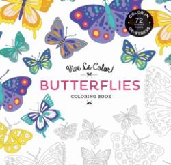 Vive Le Color! Butterflies (Adult Coloring Book) Color In; De-stress (72 Tear-out Pages)