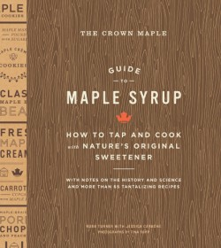 Crown Maple Guide to Maple Syrup How to Tap and Cook with Nature's Original Sweetener