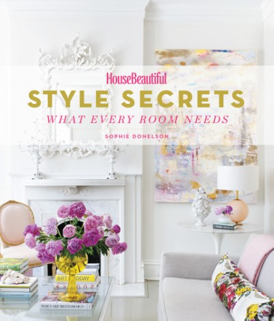 House Beautiful Style Secrets What Every Room Needs