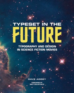 Typeset in the Future Typography and Design in Science Fiction Movies