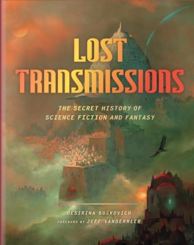 Lost Transmissions by Desirina Boskovich (editor)