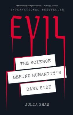 Evil The Science Behind Humanity's Dark Side