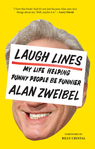 Laugh Lines My Life Helping Funny People Be Funnier