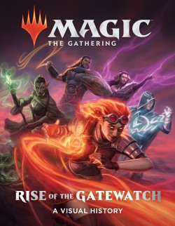 Magic: The Gathering: Rise of the Gatewatch A Visual History