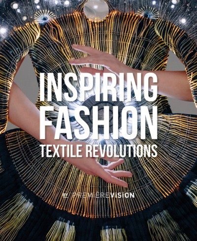 Inspiring Fashion Textile Revolutions by Première Vision