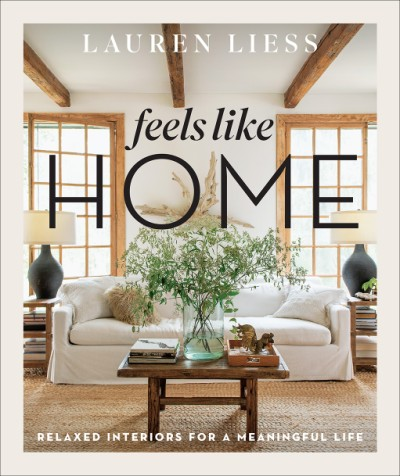 Feels Like Home Relaxed Interiors for a Meaningful Life