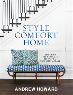 Style Comfort Home How to Find Your Style and Decorate for Happiness and Ease
