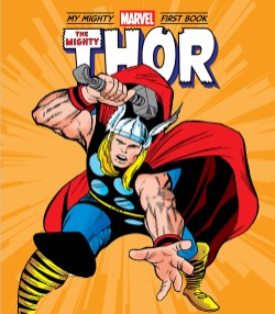 Mighty Thor: My Mighty Marvel First Book