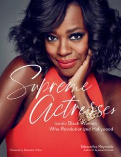 Supreme Actresses Iconic Black Women Who Revolutionized Hollywood