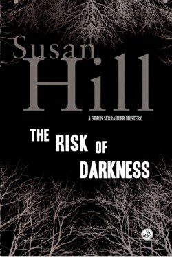 Risk of Darkness A Simon Serrailler Mystery