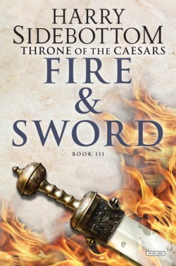 Fire and Sword Throne of Caesars: Book Three