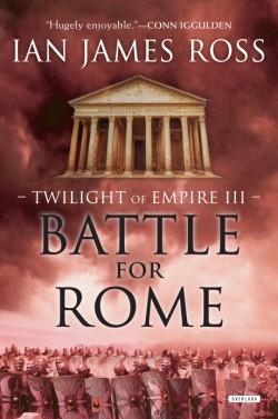 Battle For Rome Twilight of Empire: Book Three