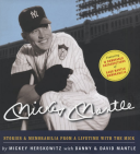 Mickey Mantle Stories & Memorabilia from a Lifetime with the Mick