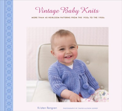 Vintage Baby Knits More Than 40 Heirloom Patterns from the 1920s to the 1950s