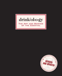 Drinkology: Revised and Updated The Art and Science of the Cocktail