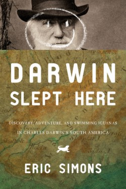 Darwin Slept Here Discovery, Adventure, and Swimming Iguanas in Charles Darwin's South America