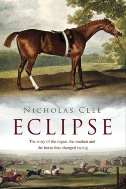 Eclipse The Horse That Changed Racing History Forever
