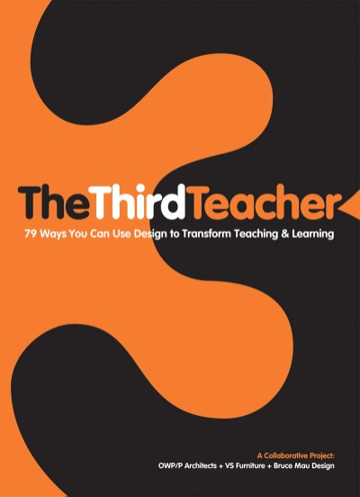 Third Teacher 79 Ways You Can Use Design to Transform Teaching & Learning