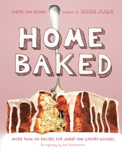Home Baked More Than 150 Recipes for Sweet and Savory Goodies