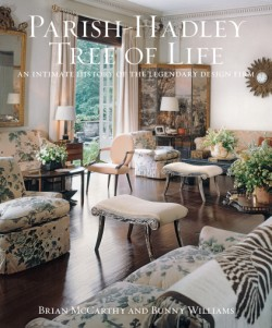 Parish-Hadley Tree of Life An Intimate History of the Legendary Design Firm