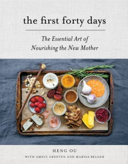 First Forty Days The Essential Art of Nourishing the New Mother