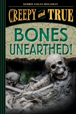 Bones Unearthed! (Creepy and True #3)
