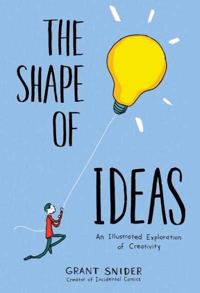 Shape of Ideas An Illustrated Exploration of Creativity