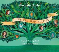 Meet the Artist: The Pre-Raphaelites An Art Activity Book