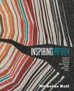 Inspiring Improv Explore Creative Piecing with Curves, Strips, Slabs and More